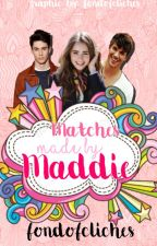 Matches Made by Maddie by fondofcliches