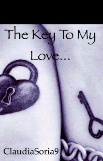 The key to my love...