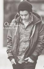 Ours - A Harry Styles Fan Fic by kieruh