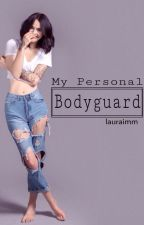My Personal Bodyguard by lauraimm
