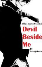 Devil Beside Me // Blue Exorcist  by SavageTrickster