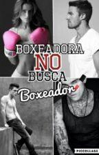 Boxeadora NO busca Boxeador [Wattys2016] by XxTheInvisiblexX