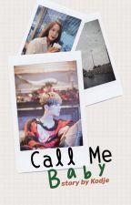 Call Me Baby [ONE-SHOT] by KodjeAviValejueza109