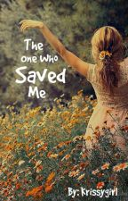 The One Who Saved Me (1D fanfic) by krissygirl