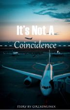 It's Not A Coincidence by GirlxOnlinex