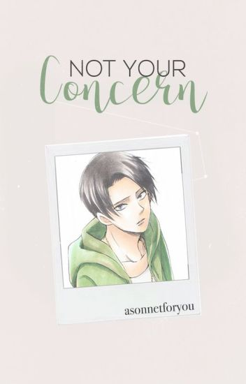 not your concern ⇁ levi x reader