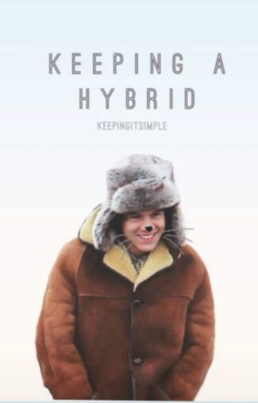 Keeping A Hybrid (One Direction AU )
