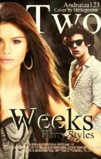 Two weeks||Harry Styles ff by Andrutza123