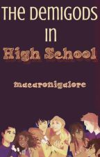 The Demigods In High School  by MacaroniGalore