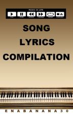 ♪Song Lyrics Compilation ♪ by Enabanana30