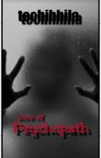 Love of Psychopath by Chamyband