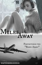 Miles Away » l.t. by writingisbleeding