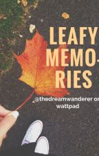 Leafy Memories by thedreamwanderer
