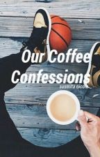 Our Coffee Confessions by danielaltarwing