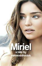 Miriel (LOTR fanfiction) by mirkwoodhobbit