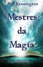 Saga Mestres da Magia Livro 1 Aprendiz by kesleyst
