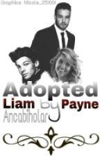 Adopted by Liam Payne (One Direction  f.f)IN PAUZA!!!!!  by Wild_Angel16