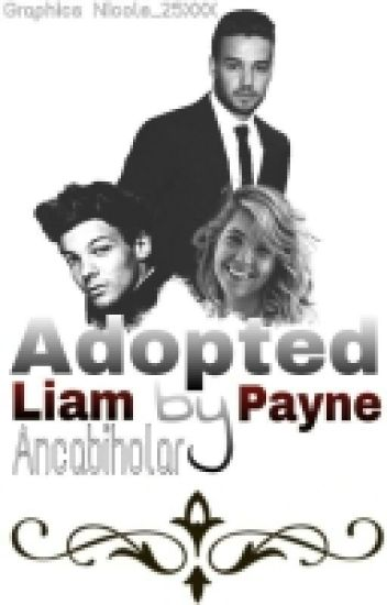 Adopted by Liam Payne (One Direction  f.f)IN PAUZA!!!!!