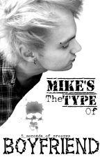 Mike's the type of boyfriend© (wattys2015) by -wattparla-