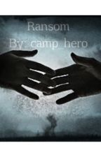 Ransom by camp_hero