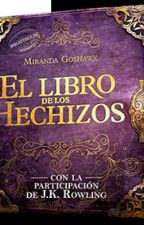 EL LIBRO DE LOS HECHIZOS, por Miranda Goshawk [HARRY POTTER] by ElenaXY12
