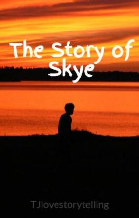 The Story of Skye by TJlovestorytelling