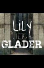 Lily: Life as a Glader by RandomRedheadChick