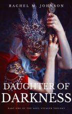 Daughter of Darkness (Soul Stealer #1) by LordOfTheThrones