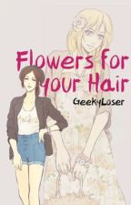 Flowers for your Hair by GeekyLoser