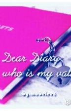 Dear Diary who is my val? by zoe_cola
