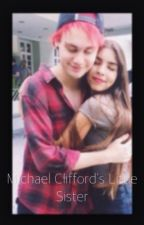 Michael Clifford's Little Sister by abbeytierney