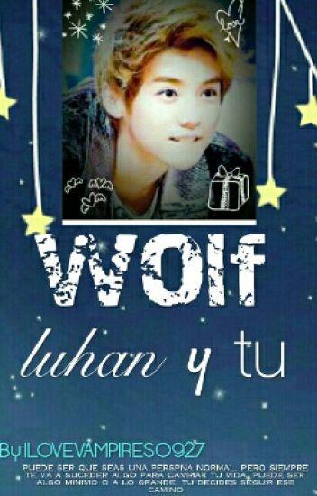 Luhan y tú . WOLF (EDITANDO)