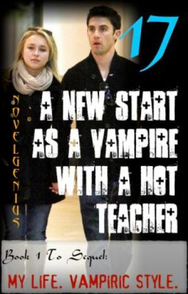17, A New Start As A Vampire With A Hot Teacher