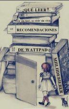¿Qué Leer? Recomendaciones De Wattpad - CERRADO by MiiliiCabral