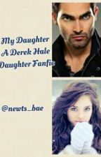 My Daughter? (A Derek Hale daughter/Liam Dunbar fanfic) by mccallstilinskihale