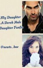 My Daughter? (A Derek Hale daughter/Liam Dunbar fanfic) by mccallstilinskihale