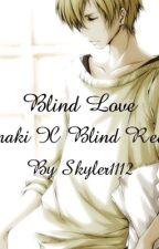 Blind Love (TamakiXBlindReader) by skyler1112