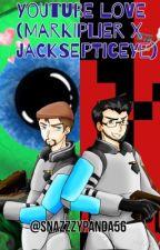 Youtube Love (Markiplier x jacksepticeye) by MikusoChan