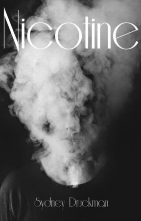 Nicotine by SydneyDruckman
