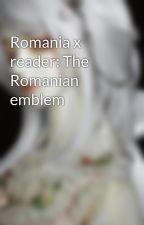 Romania x reader: The Romanian emblem by 4444x4444