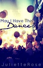 May I Have This Dance? by JulietteRose