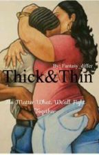 Thick&Thin (Thickness Sequel) by fantasy_differ