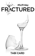 Fractured #SciFriday by FeyGurl