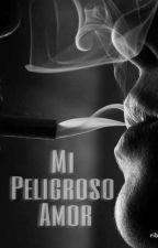 Mi Peligroso Amor by Garcia__28
