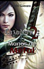 Cazadora 2: Manos De Metal by Saga-san
