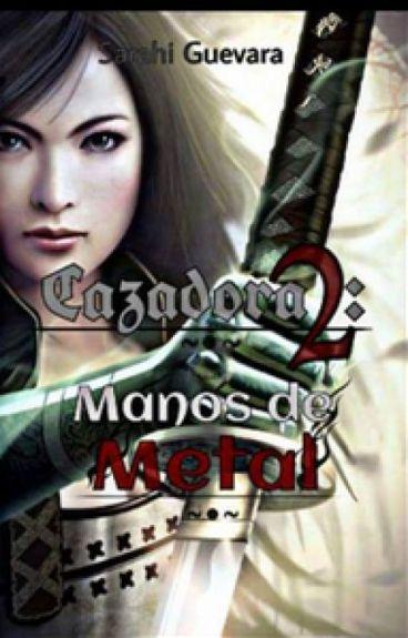 Cazadora 2: Manos De Metal