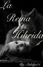 La Reina Hibrida EDITANDO by ChicaSucida14