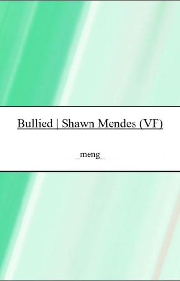 Bullied /Shawn Mendes (vf)