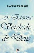 A Eterna Verdade de Deus-C.H.Spurgeon by victoriappaulino
