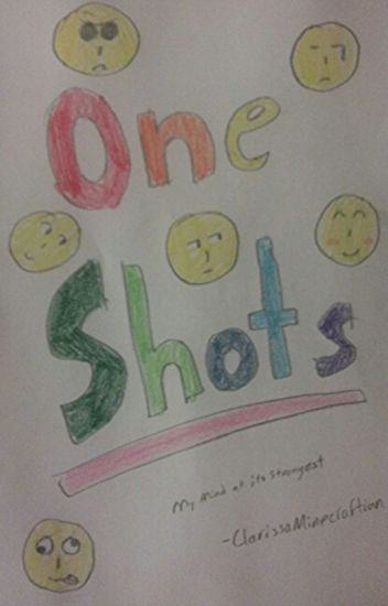 One Shots: My Mind at its Strangest